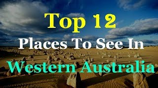 Western Australia Top 12 Tourist Attractions thumbnail