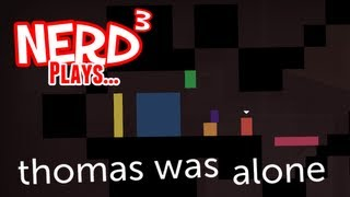 Nerd³ Plays... Thomas Was Alone