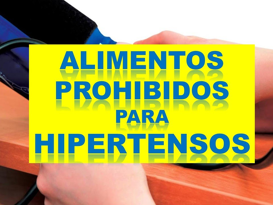 Alimentacion prohibida para hipertensos youtube - Alimentos para la hipertension alta ...