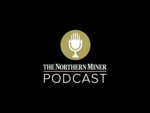 The Northern Miner podcast – episode 35: Callinex CEO interv