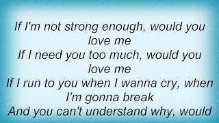 Katrina Elam - Would You Love Me Anyway Lyrics