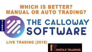 Which Is Better? Manual Or Auto Trading In The Calloway Software- Live Trade (2018)