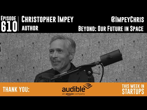 "Chris Impey's ""Beyond: Our Future in Space"" & the entrepreneurial opps awaiting us there"