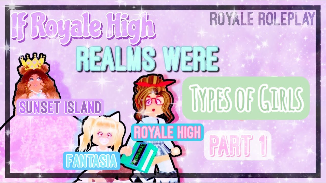 Royale High Realms If They Were 10 Types of Girls