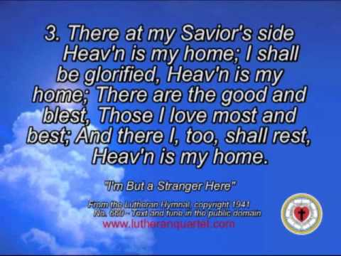 """I'm But a Stanger Here,"" (Heaven is My Home) by the Lutheran Quartet"
