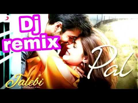 Pal Ek Pal Arijit Singh 2018 - Jalabi - DJ Mix 2018