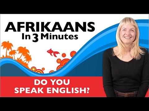 Afrikaans in Three Minutes - Do You Speak English?