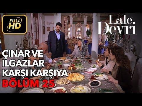 Lale Devri 25. Bölüm / Full HD (Tek Parça) - Çınar ve Ilgazlar Karşı Karşıya