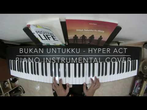 Bukan Untukku - Hyper Act (Piano Instrumental Cover)