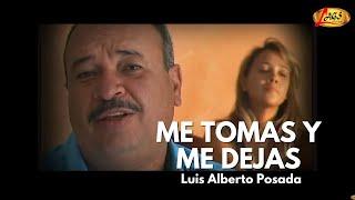 Me Tomas y Me Dejas - Luis Alberto Posada,música popular colombiana. thumbnail