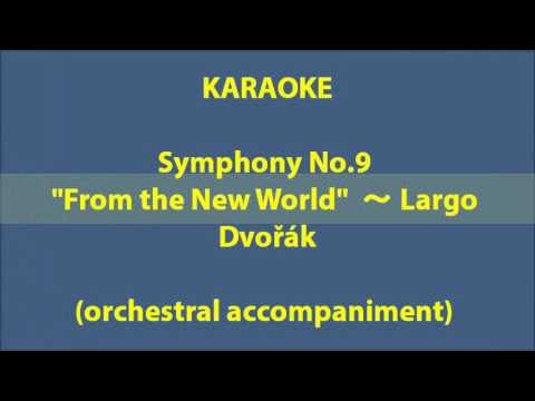 "KARAOKE  ""From the New World""  ~ Largo"