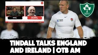 Mike Tindall | Ireland's lost mojo | England's World Cup ambitions
