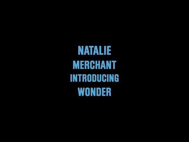 Natalie Merchant Introducing Wonder