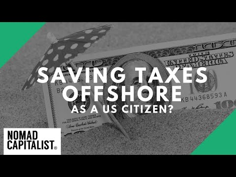 """Can I Save Taxes Offshore as a US Citizen?"""