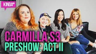 Carmilla | S3 | Act II YouNow Pre-Show