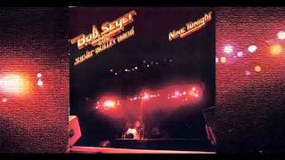 Bob Seger - The Fire Down Below