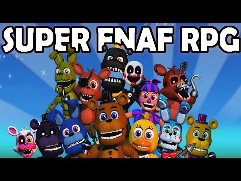 SUPER FNAF RPG #8 | GAME OVER? - ALL CHARACTERS FOUND, ALL ITEMS PURCHASED