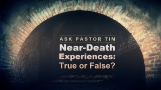 Near-Death Experiences: True or False? - Tim Conway