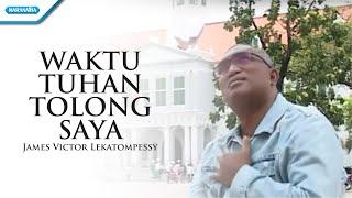 Waktu Tuhan Tolong Saya - Pdt. James Victor Lekatompessy (Video)