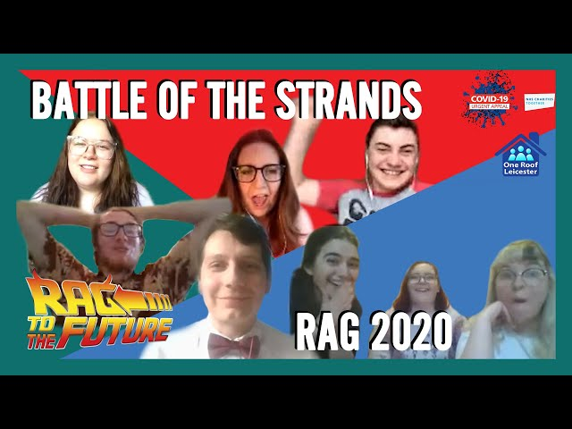 Battle of the Strands | RAG 2020