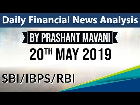 20 May 2019 Daily Financial News Analysis for SBI IBPS RBI Bank PO and Clerk