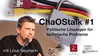 ChaOStalk #1: Linus Neumann - Politische Lösungen für technische Probleme(ChaOStalk #1 Politische Lösungen für technische Probleme Seit Edward Snowden ist IT-Sicherheit nicht mehr nur ein Thema für Konzerne und ..., 2015-12-05T13:33:41.000Z)