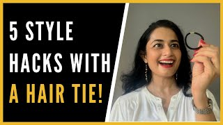 5 STYLE HACKS -  ALL WITH A HAIR-TIE | Super Quick and Easy!!