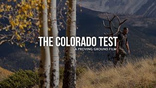 The Colorado Test - A Proving Ground Story