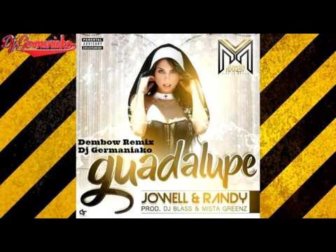 Jowell y Randy   Guadalupe Dembow Remix Dj Germaniako