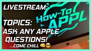 🔴 LIVE Apple Q&A! - Let's Chat