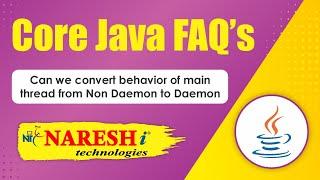 Can we convert behaviour of main thread from Non Daemon to Daemon Mr Srinivas