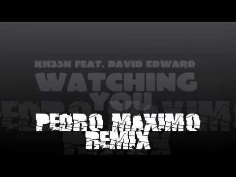 Kh33n Feat David Edward Watching You ( Pedro Mxaimo )
