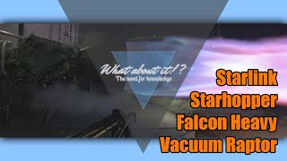 SpaceX News - Starlink Starhopper Falcon Heavy and a Raptor