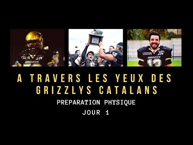 Episode 6 PRÉPARATION JOURNÉE 1 - A TRAVERS LES YEUX DES GRIZZLYS CATALANS