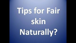 how to get fair skin naturally