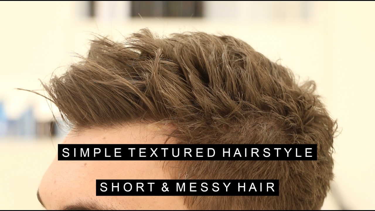 Simple Textured Hairstyle | Messy Short Hair for Men | Layered and ...