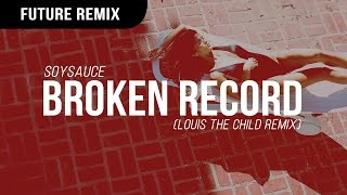 SoySauce - Broken Record ft. Joni Fatora (Louis The Child Remix)