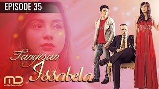 Tangisan Issabela - Epiosde 35
