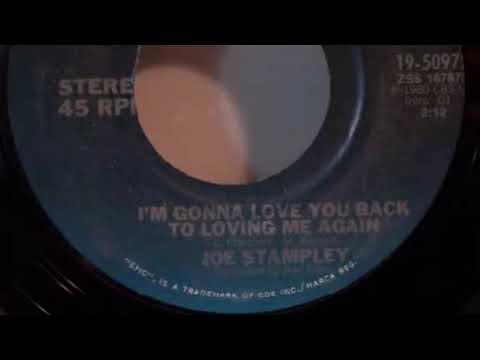 Joe Stampley - I'm Gonna Love You Back To Loving Me Again
