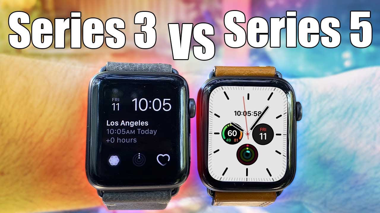 Series 5 VS Series 3 - Which Apple Watch Should YOU BUY? (In-Depth Review)  - YouTube