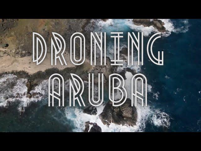 DRONING IN ARUBA