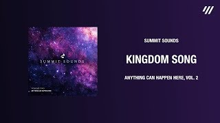 Kingdom Song – Summit Sounds