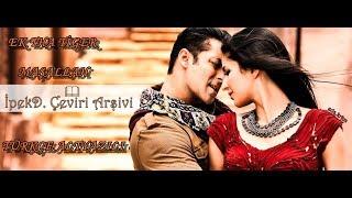Maşallah Türkçe Altyazılı -Ek Tha Tiger Salman Khan - Katrina Kaif - Mashallah