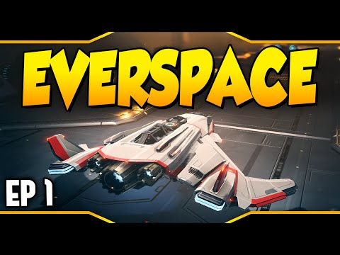 EVERSPACE ➤ A New Breed Of Space Shooter! Space Exploration! [Let's Play Everspace Gameplay]