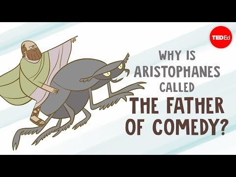 Why is Aristophanes called 'The Father of Comedy'? - Mark Robinson
