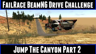 FailRace BeamNG Drive Challenge Jump The Canyon Part 2
