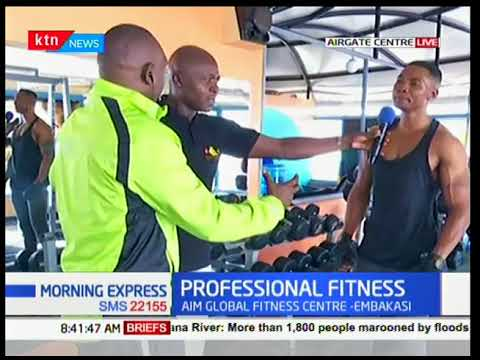 Morning Express - 23rd April 2017 - Sports Chat: Kenyans aiming Global Professional Fitness