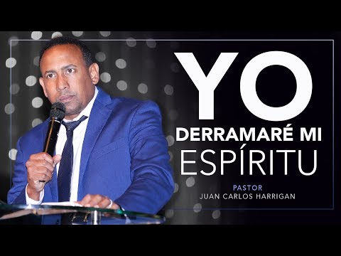 Yo derramaré mi Espíritu | Pastor Juan Carlos Harrigan |