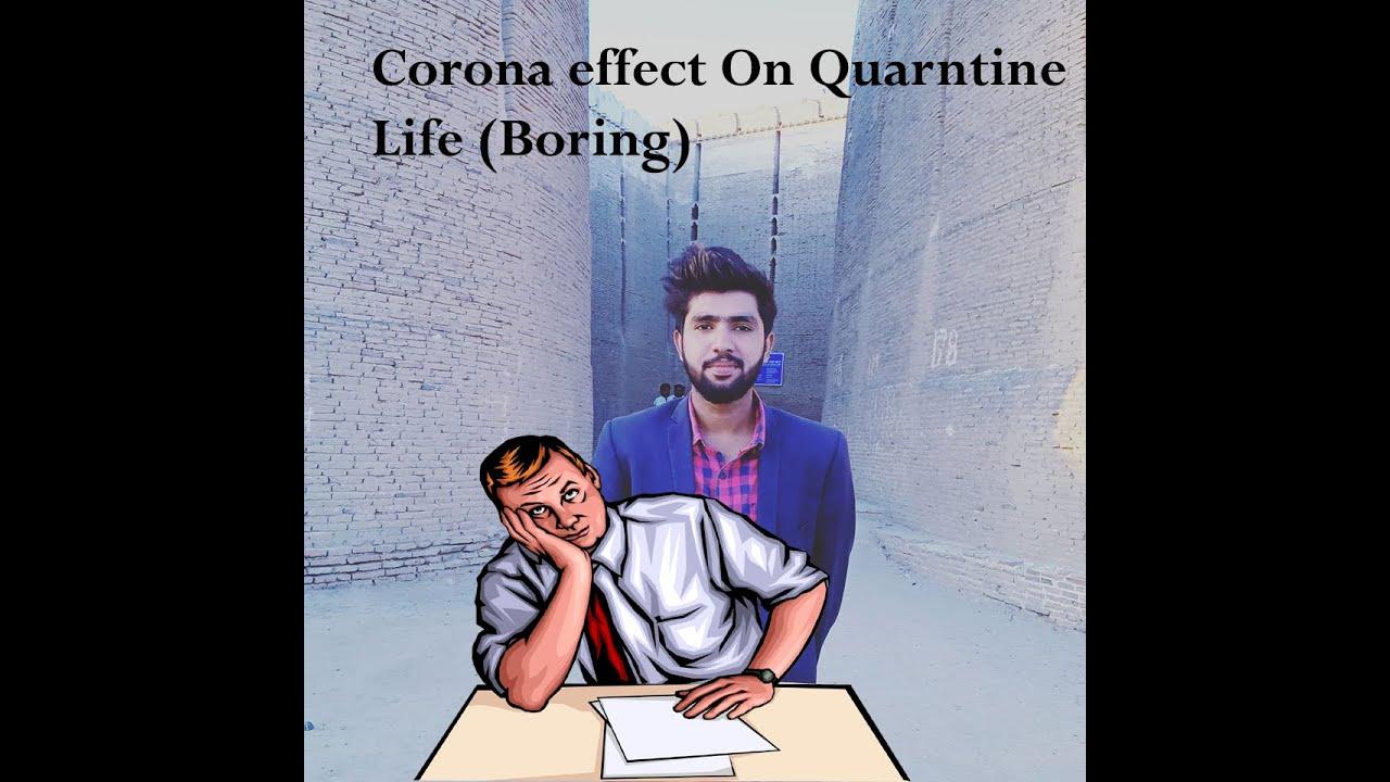 Corona Effect In Quarantine Life (Boring Life)