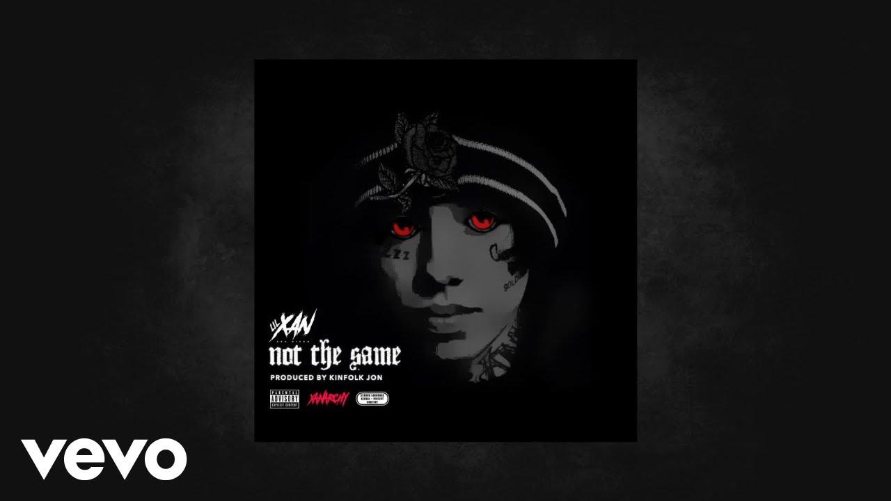 Lil Xan aka Diego - Not The Same (Prod Kinfolk Jon) (AUDIO)